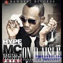 Hype Mc - On The Aisle (Champagne) ft Phyno [Prod by B.Stone]